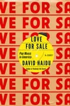 Love for Sale ebook by David Hajdu