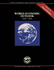 World Economic Outlook, May 1996: Focus on Fiscal Policy ebook by International Monetary Fund. Research Dept.