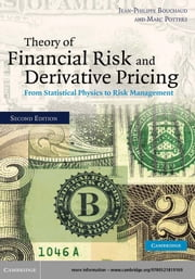 Theory of Financial Risk and Derivative Pricing - From Statistical Physics to Risk Management ebook by Jean-Philippe Bouchaud,Marc Potters