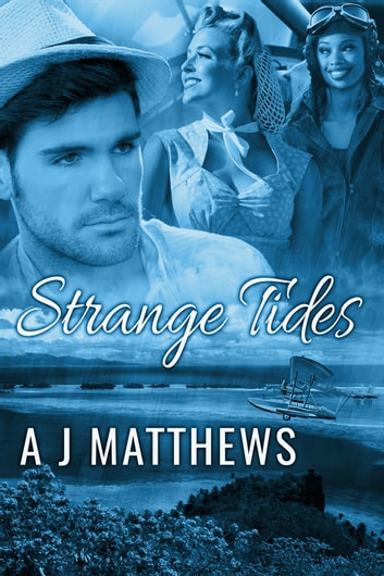 Strange Tides ebook by A.J. Matthews