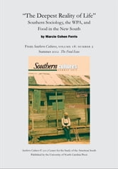 """The Deepest Reality of Life"": Southern Sociology, the WPA, and Food in the New South - An article from Southern Cultures 18:2, Summer 2012: The Special Issue on Food ebook by Marcie Cohen Ferris"