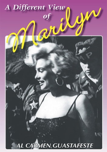 A Different View of Marilyn ebook by Al Carmen Guastafeste