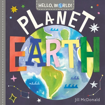 Hello, World! Planet Earth ebook by Jill McDonald