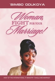 Woman, Fight for Your Marriage ebook by 'Bimbo Odukoya