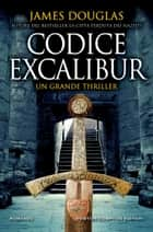 Codice Excalibur ebook by James Douglas