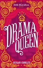Drama Queen ebook by Susan Conley