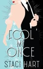 Fool Me Once ebook by Staci Hart