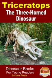 Triceratops: The Three-Horned Dinosaur ebook by Enrique Fiesta
