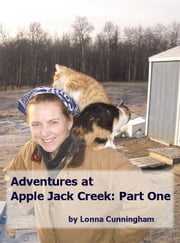 Adventures at Apple Jack Creek: Part One ebook by Lonna Cunningham