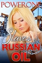 Slaves of Ru$$ian Oil ebook by