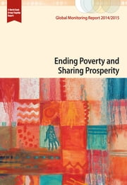 Global Monitoring Report 2014/2015 - Ending Poverty and Sharing Prosperity ebook by World Bank,International Monetary Fund