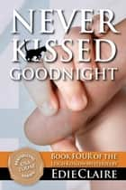 Never Kissed Goodnight eBook by Edie Claire