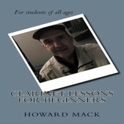 Clarinet Lessons for Beginners audiobook by Howard Mack