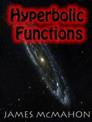 Hyperbolic Functions (illustrated) ebook by James McMahon