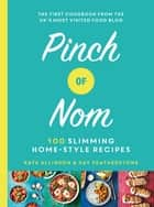 Pinch of Nom - 100 Slimming, Home-style Recipes ebook by Kay Featherstone, Kate Allinson