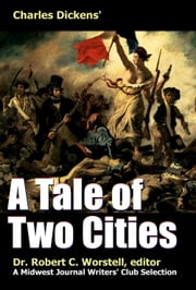 Charles Dickens' A Tale of Two Cities - A Midwest Journal Writers Club Selection ebook by Midwest Journal Writers' Club,Dr. Robert C. Worstell,Charles Dickens