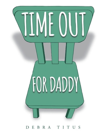 Time Out For Daddy ebook by Debra Titus