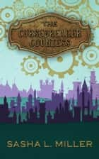 The Cursebreaker Countess ebook by Sasha L. Miller