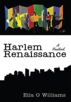 Harlem Renaissance - A Handbook ebook by Ella O Williams