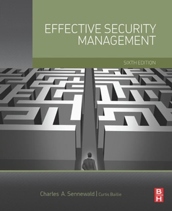 Effective Security Management ebook by Curtis Baillie,Charles A. Sennewald, CPP