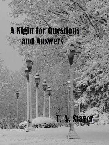 A Night for Questions and Answers ebook by T. A. Staver