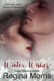 Winter Wishes ebook by Regina Morris