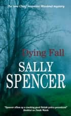 Dying Fall ebook by Sally Spencer