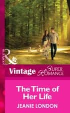 The Time of Her Life (Mills & Boon Vintage Superromance) 電子書 by Jeanie London