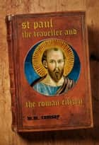 St. Paul the Traveller and the Roman Citizen ebook by William M. Ramsay