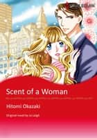 SCENT OF A WOMAN - Harlequin Comics 電子書 by Jo Leigh, HITOMI OKAZAKI