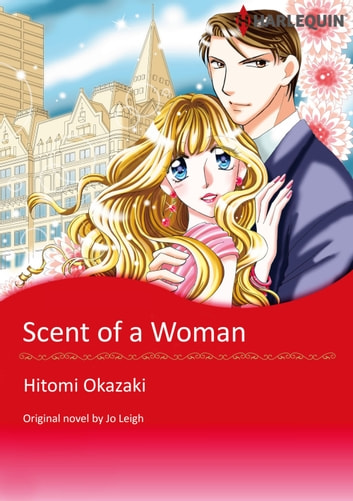 SCENT OF A WOMAN - Harlequin Comics ebook by Jo Leigh