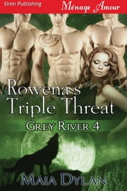 Rowena's Triple Threat ebook by Maia Dylan