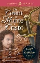 The Count Of Monte Cristo: The Wild And Wanton Edition Volume 5 ebook by Monica Corwin, Alexandre Dumas