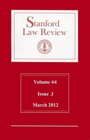 Stanford Law Review: Volume 64, Issue 3 - March 2012 ebook by Stanford Law Review