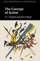The Concept of Action ebook by N. J. Enfield, Jack Sidnell