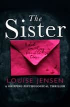 The Sister - A gripping psychological thriller ebook by