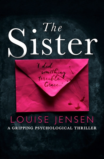 The Sister - A gripping psychological thriller 電子書 by Louise Jensen