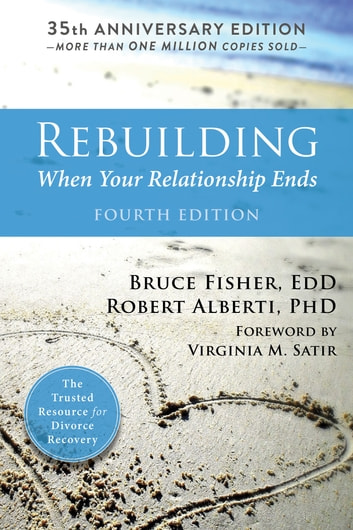 Rebuilding - When Your Relationship Ends ebook by Bruce Fisher, EdD,Robert Alberti, PhD