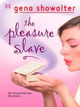 The Pleasure Slave ebook by Gena Showalter