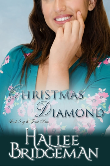Christmas Diamond, A Novella (Inspirational Romance) - Inspired by the Jewel Series and Virtues and Valor series ebook by Hallee Bridgeman