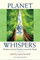 Planet Whispers ebook by Sophia Fairchild, Editor