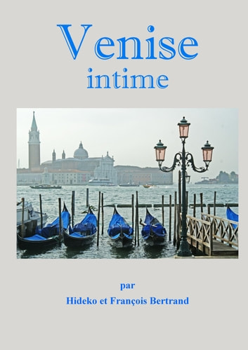 Venise intime ebook by Hideko Bertrand