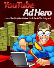 YouTube Ad Hero ebook by Anonymous