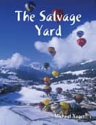 The Salvage Yard ebook by Michael Yager