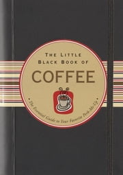 The Little Black Book of Coffee ebook by Kobo.Web.Store.Products.Fields.ContributorFieldViewModel