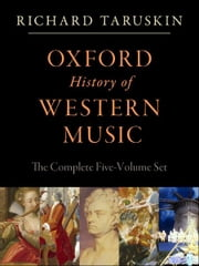 Oxford History of Western Music: 5-vol. set: 5-vol. set ebook by Richard Taruskin