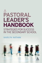 A Pastoral Leader's Handbook - Strategies for Success in the Secondary School ebook by Mrs Marilyn Nathan