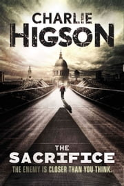 The Sacrifice: An Enemy Novel - An Enemy Novel ebook by Charlie Higson