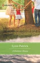 A Forever Home ebook by Lynn Patrick