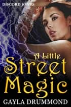 A Little Street Magic - Discord Jones, #6 ebook by